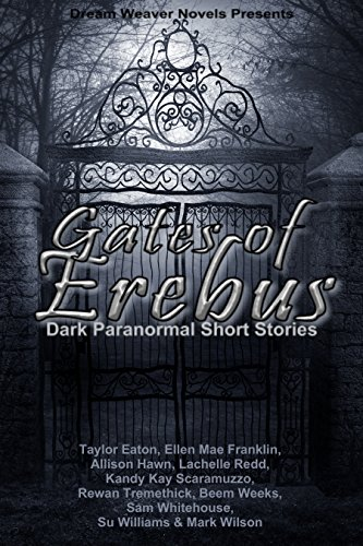 Gates of Erebus: Dark Paranormal Short Stories (English Edition)