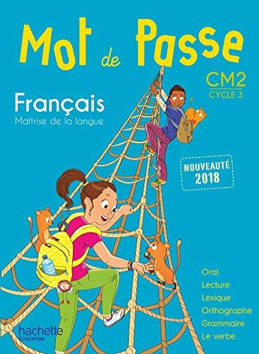 Mot de Passe Français CM2 - Livre élève - Ed. 2018 par Maryse Lemaire