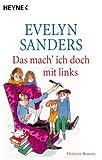 Das mach ich doch mit links - Evelyn Sanders