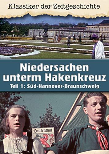 Niedersachsen im dritten Reich - Die Parteigaue der NSDAP - Süd Hannover-Braunschweig