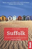 Suffolk: Local, characterful guides to Britain's Special Places (Bradt Travel Guides (Slow Travel Series))