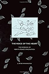 The Voice of the Heart: The Working of Mervyn Peake's Imagination (Liverpool English Texts and Studies)