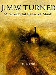 J.M.W.Turner: A Wonderful Range of Mind