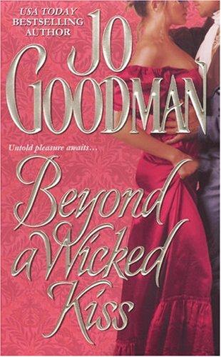 Beyond a Wicked Kiss (Zebra Historical Romance) (Jo Goodman)