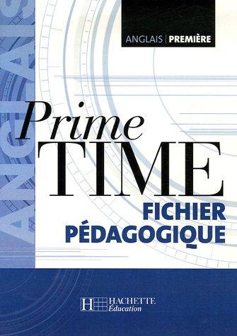 Anglais 1e Prime Time : Guide pédagogique