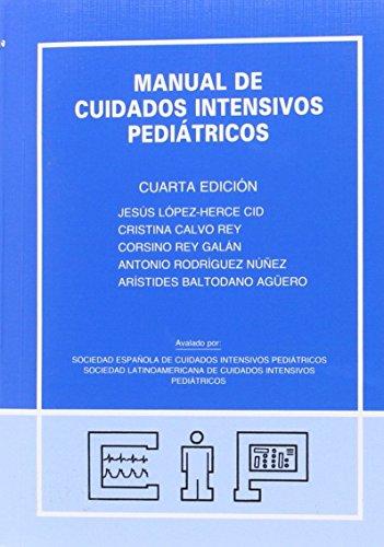 Manual de cuidados intensivos pediatricos (4ª ed.) por Jesus Lopez-Herce Cid