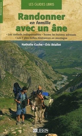 Randonner en famille avec un âne par Nathalie Cuche, Eric Béallet