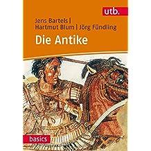 Die Antike (utb basics, Band 3081)