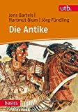 Die Antike (utb basics, Band 3081)