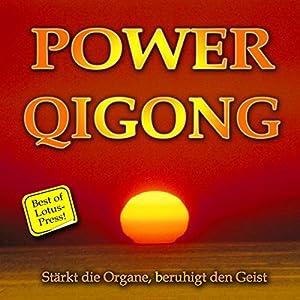 Power Qigong: Stärkt die Organe, beruhigt den Geist (Best of Lotus-Press)