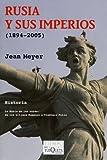 Rusia y sus imperios: (1894-2005) (.)