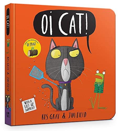 Oi Cat! Board Book (Oi Frog and Friends, Band 3)