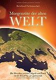 Morgenröte der Alten Welt: Die Menschen zwischen Atlantik und Pamir zwischen Eiszeit und Zeitenwende - Reinhard Schmoeckel