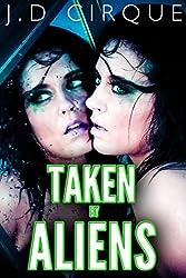 Taken By Aliens (Paranormal Alien Gang Erotica) (Extraterrestrial Action Book 1)