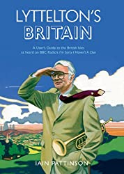 Lyttelton's Britain: A User's Guide to the British Isles as heard on BBC Radio's I'm Sorry I Haven't A Clue