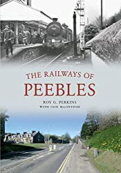 The Railways of Peebles (Through Time)