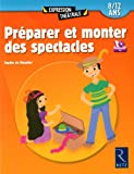 Telecharger Livres Preparez et monter des spectacles 8 12 ans 1Cederom (PDF,EPUB,MOBI) gratuits en Francaise