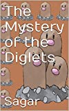 The Mystery of the Diglets
