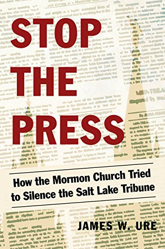 stop-the-press-how-the-mormon-church-tried-to-silence-the-salt-lake-tribune