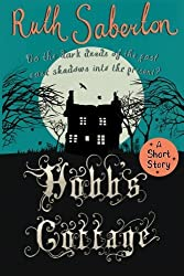 Hobb's Cottage: A short story by Ruth Saberton (2014-09-01)