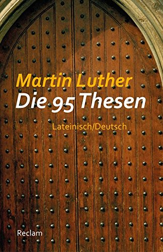 Die 95 Thesen: Lateinisch/Deutsch (Reclams Universal-Bibliothek)