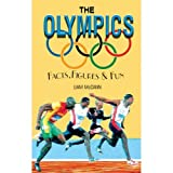 The Olympics (Facts, Figures & Fun)