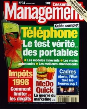 MANAGEMENT N? 34 du 01-12-1997 L'ESSENTIEL DU MANAGEMENT TELEPHONE - LE TEST VERITE DES PORTABLES - IMPOTS 1998 - COMMENT LIMITER LES DEGATS - MCDONALD'S - LA GUERRE DU MARKETING - CADRES - ALERTE - L'ETAT TAXE LES HEURES SUP - 15 MODELES DE LETTRES EN ANGLAI