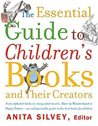 [The Essential Guide to Children's Books and Their Creators] (By: Anita Slivey) [published: November, 2002]