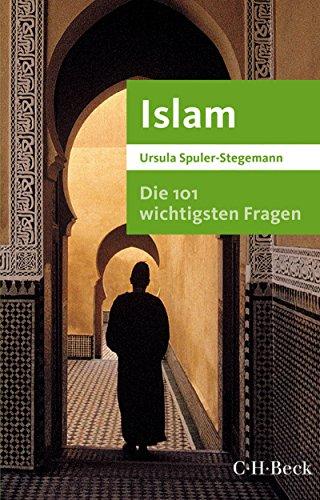 Die 101 wichtigsten Fragen - Islam (Beck Paperback 7005) - 101 Islam