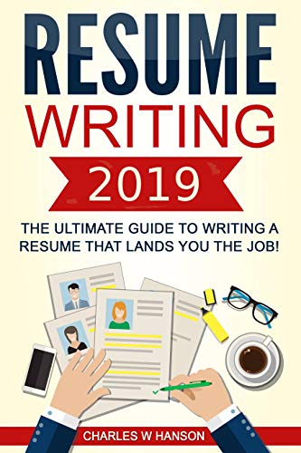 Resume Writing 2019 The Ultimate Guide To Writing A Resume That