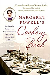 Margaret Powell's Cookery Book: 500 Upstairs Recipes from Everyone's Favorite Downstairs Kitchen Maid and Cook by Margaret Powell (29-Oct-2013) Paperback