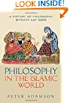 Philosophy in the Islamic World: A hi...