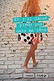 Telecharger Livres Et j ai danse pieds nus dans ma tete (PDF,EPUB,MOBI) gratuits en Francaise