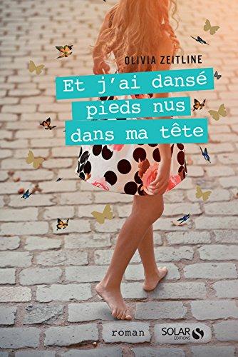 Et j'ai dansé pieds nus dans ma tête par Olivia ZEITLINE
