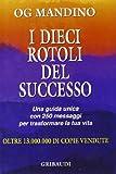 eBook Gratis da Scaricare I dieci rotoli del successo (PDF,EPUB,MOBI) Online Italiano