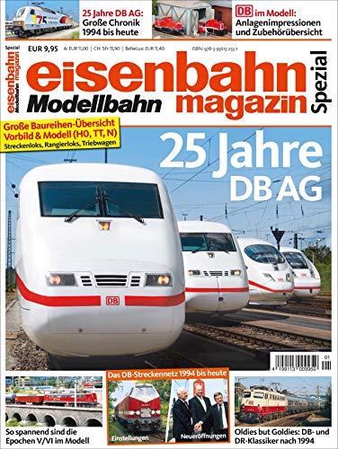 25 Jahre DB AG: Moderne Bahn in Vorbild & Modell (Ice-modell)