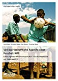 Volkswirtschaftliche Aspekte einer Fußball-WM. Erfahrungen der Weltmeisterschaften in Deutschland 2006 und Südafrika 2010