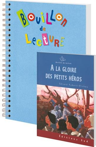 A la gloire des petits héros : 24 romans pour la classe + fichier