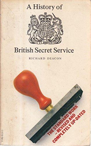 A History of the British Secret Service [The Standard Work - Revised and Completely Up-Dated] by Richard Deacon (1980-12-01)