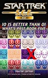 Star Trek: 10 is Better Than 01 (Star Trek: Starfleet Corps of Engineers) (English Edition)
