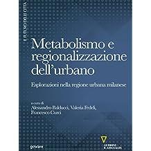 Metabolismo e regionalizzazione dell'urbano. Esplorazioni nella regione urbana milanese