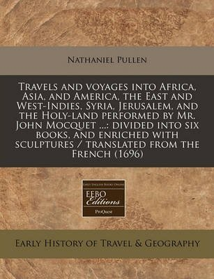 travels-and-voyages-into-africa-asia-and-america-the-east-and-west-indies-syria-jerusalem-and-the-ho