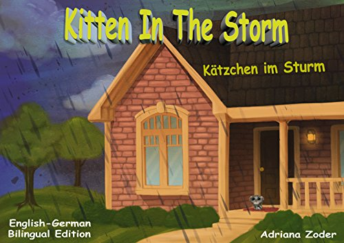 Download Kitten in the Storm - Kätzchen im Sturm: English-German Bilingual Edition (The Izzy Foreign Language Series 1)