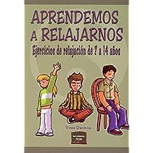 Aprendemos a relajarnos: Ejercicios de relajación de 7 a 14 años (Herramientas)