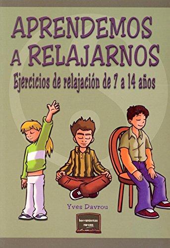 Descargar Libro Aprendemos a relajarnos: Ejercicios de relajación de 7 a 14 años (Herramientas) de Yves Davrou
