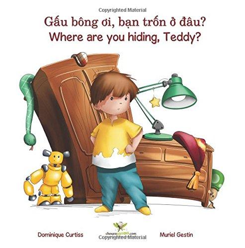 Gâu bông oi, ban trôn ô dâu? - Where are you hiding, Teddy?Mot cau chuyen song ngu + sach hoat dong bang tieng Viet - Anh): Volume 1 (Lou & Teddy) por Dominique Curtiss