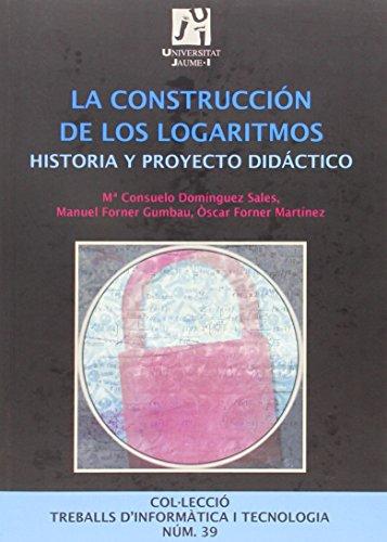 la-construccion-de-los-logaritmos-historia-y-proyecto-didactico-treballs-dinformatica-i-tecnologia