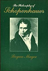 The Philosophy of Schopenhauer by Bryan Magee (1987-11-30)