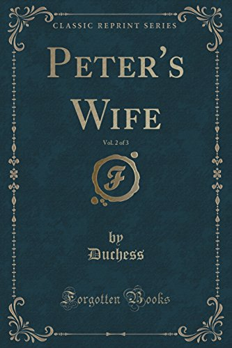 Peter's Wife, Vol. 2 of 3 (Classic Reprint)