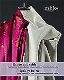 Linnen und Seide: Traditionen der Textilverarbeitung in Hessen und in der türkischen Region Bursa
